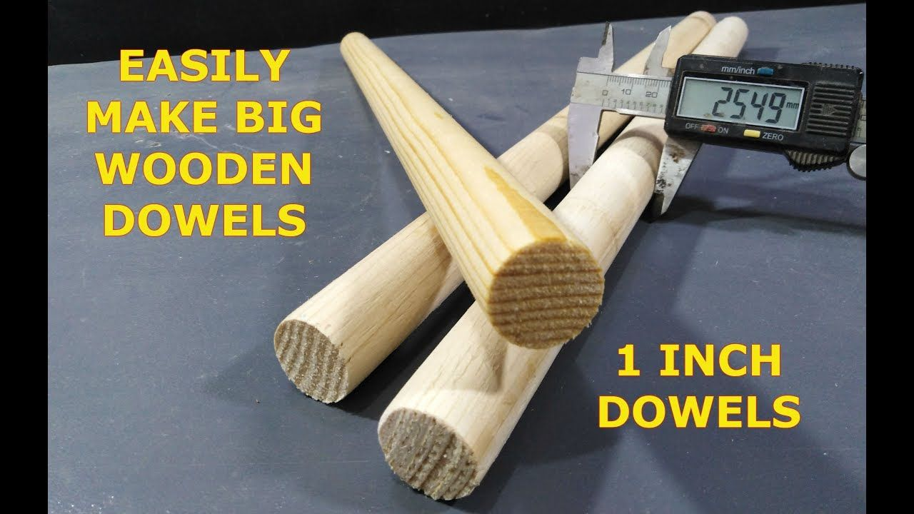 1 Inch Dowel Cutter How To Make Big One Inch Wooden Dowels At Home Dowels Wooden Diy Woodworking
