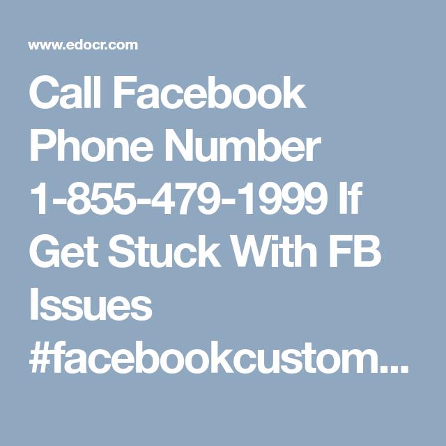 Call Facebook Phone Number 18554791999 If Get Stuck