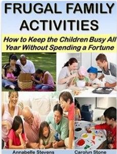 Frugal Family Activities: How to Keep the Children Busy All Year Without Spending a Fortune