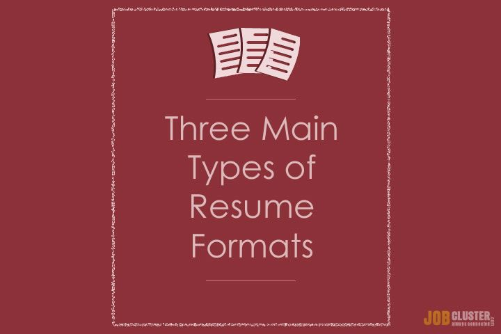 Different Types Of Resumes Difference Between 3 Main Resume Formats And When The Should Be Used .