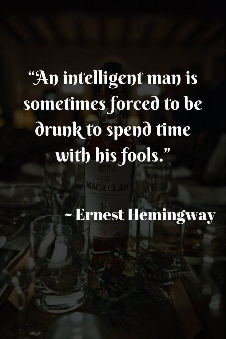 Drinking Quotes By 35 Famous Figures Brought To You By Drinkade Drinking Quotes Friday Quotes Funny Hemmingway Quotes
