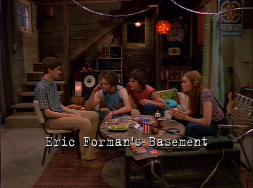 I love this show cause it reminds me of my life. Eric's basement=My living room. Theres 6 of them, and 6 of us... Cept' we don't do drugs. haha