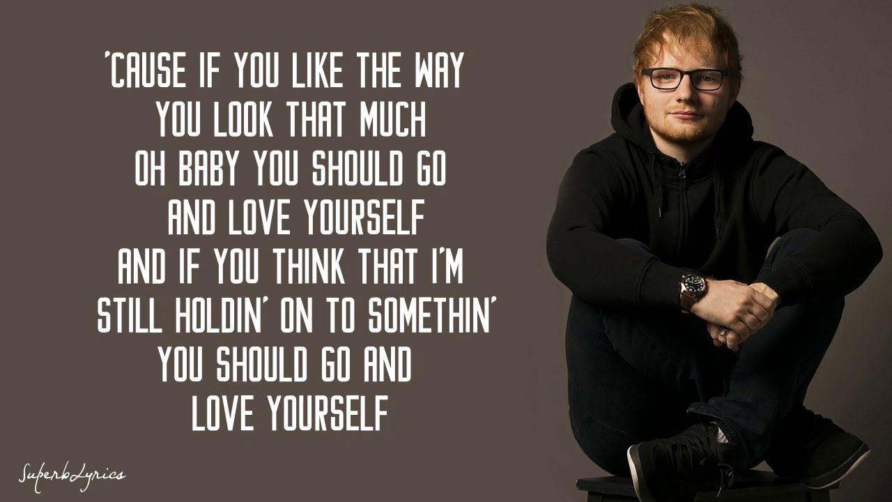 Ed Sheeran Love Yourself Lyrics Youtube Love Yourself Song Love Yourself Lyrics Ed Sheeran Love Yourself