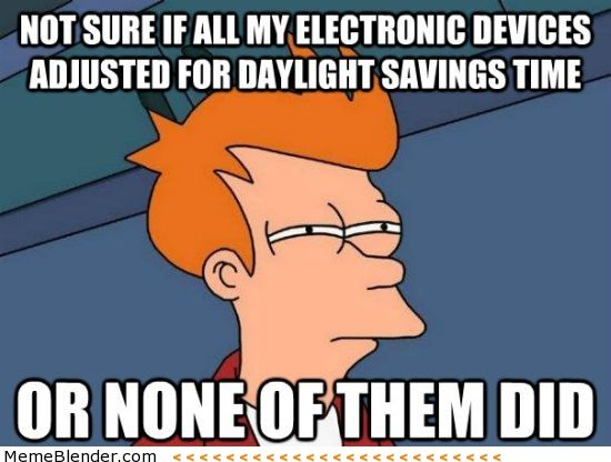 Good Morning All And Happy Monday I Hope The Time Change Didn T Mess Anyone Up Too Bad This Daylight Savings Time Meme Daylight Savings Time Daylight Savings