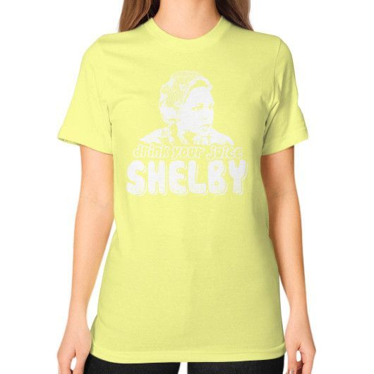 DRINK YOUR JUICE SHELBY Unisex T-Shirt (on woman)