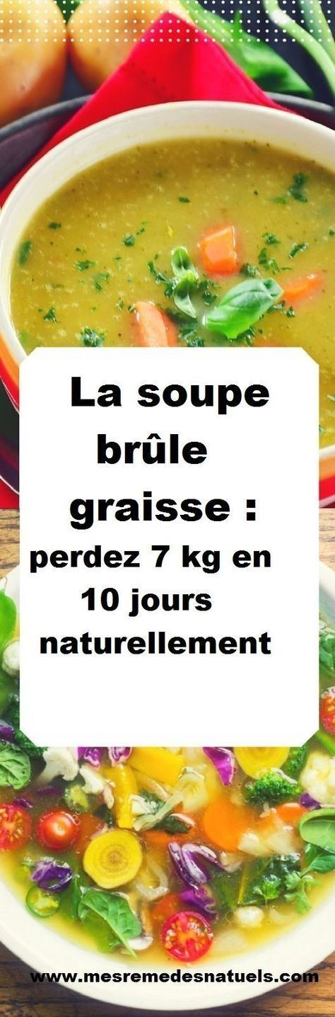 la soupe br le graisse perdez 7 kg en 10 jours naturellement diet pinterest detox food. Black Bedroom Furniture Sets. Home Design Ideas