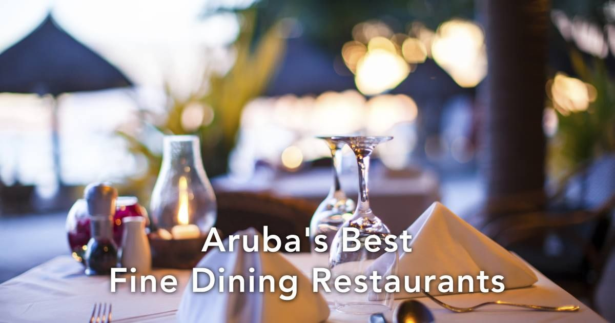 The Aruba S Top 10 Best Fine Dining Restaurants Represents The View Of Our Reviewers This Is Calculated R Fine Dining Fine Dining Restaurant Aruba Restaurants