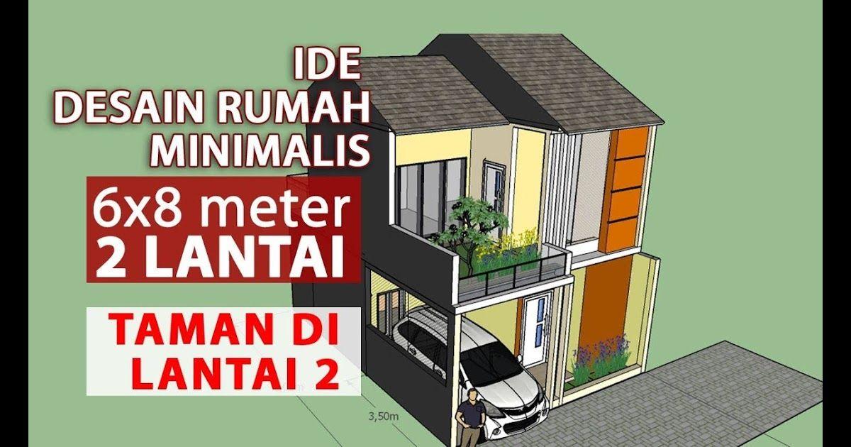 Rumah 6x8 2 Lantai Ada Taman Mini Di Atas Lantai 2 Sketchup Desain Gambar Denah Rumah Minimalis 2 Lantai Desain Rumah Minimalis Rumah Minimalis Desain Rumah