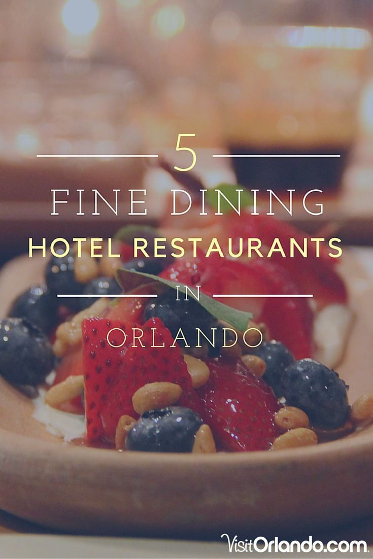 Check In Then Dine In 4 Fine Dining Hotel Restaurants In Orlando Restaurants In Orlando Hotel Restaurant Fine Dining