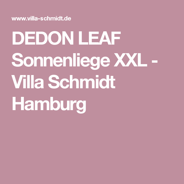 DEDON LEAF Sonnenliege XXL   Villa Schmidt Hamburg