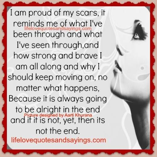 I Am Proud Of My Scars Motivational Quotes And Sayings Love Quotes