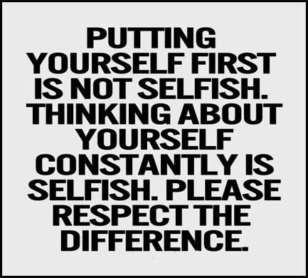 Inspiring Putting Yourself First Is Not Selfish Thinking About Yourself Constantly Is Selfish Pl Selfish People Quotes People Quotes Truths Be Yourself Quotes