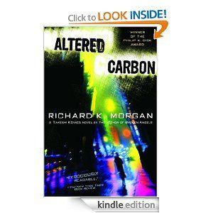 Amazon Com Altered Carbon Takeshi Kovacs Novels Ebook Richard K Morgan Altered Carbon Detective Novels Best Sci Fi Books