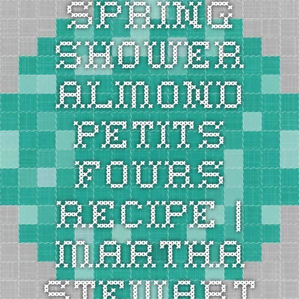Spring Shower Almond Petits Fours Recipe   Martha Stewart