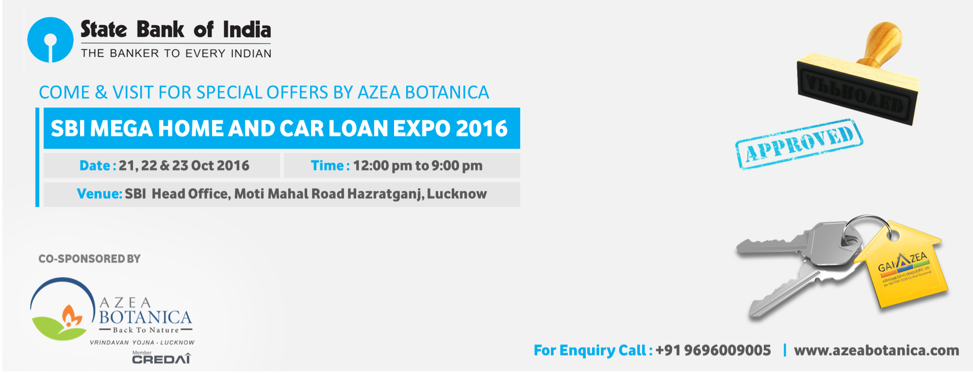 SBI Mega home loan and car loan expo 2016 is being organized at SBI head office located at Moti Mahal Rd, Hazratganj, Lucknow on 21st, 22nd & 23rd October ...