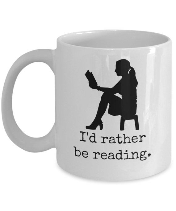 Reading Coffee Mug - I'd rather be reading; reading coffee mug, bookworm gift, reading mug, gift for readers, made in USA