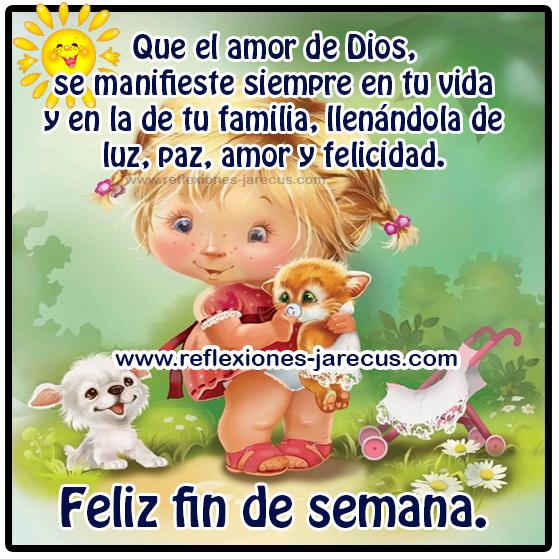 Feliz fin de semana, que el amor de Dios se manifieste en tu vida