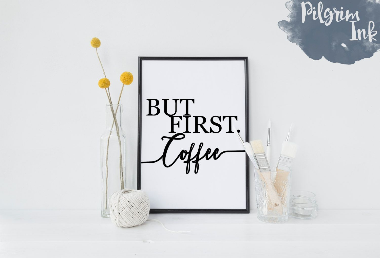 But First Coffee Print by PilgrimInk on Etsy