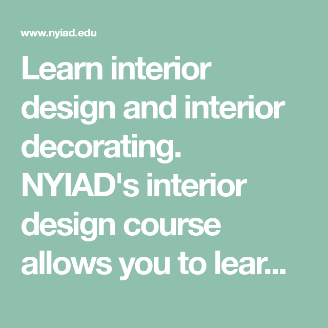 Learn interior design and decorating nyiad   course allows you to at also rh in pinterest