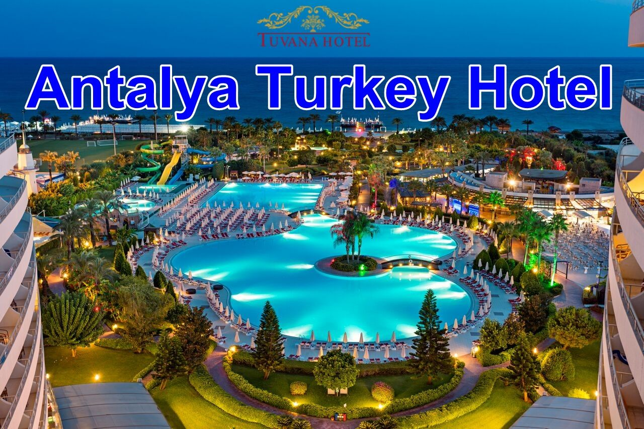 Top 3 Antalya Turkey Hotels 5 Star Town In