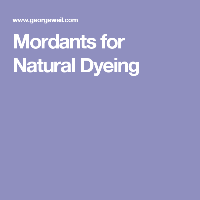 Mordants for Natural Dyeing