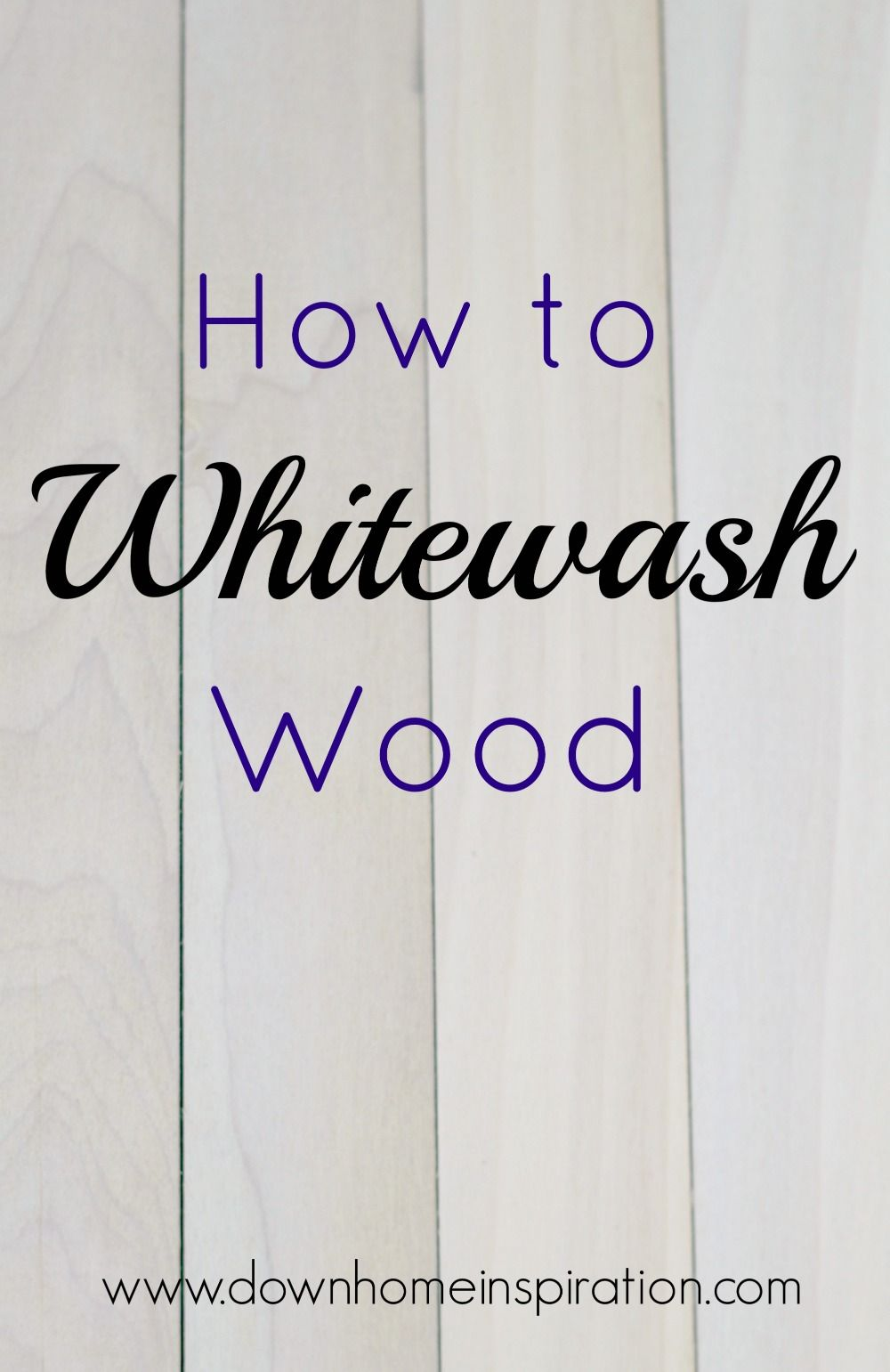 How to Whitewash Wood  Crafting Inspiration and Whitewash
