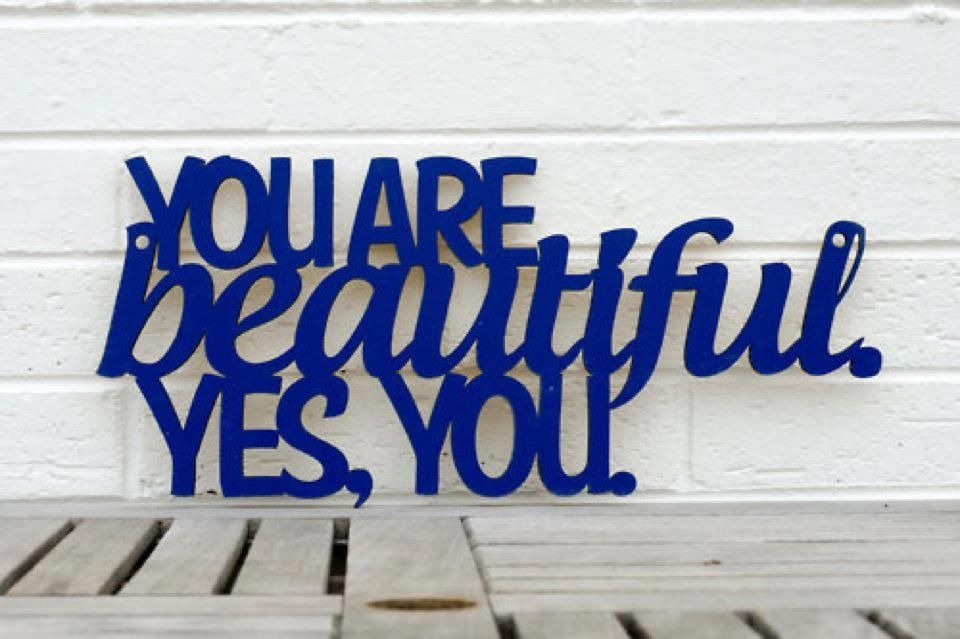 You are beautiful lovely sayings pinterest for You are stunning