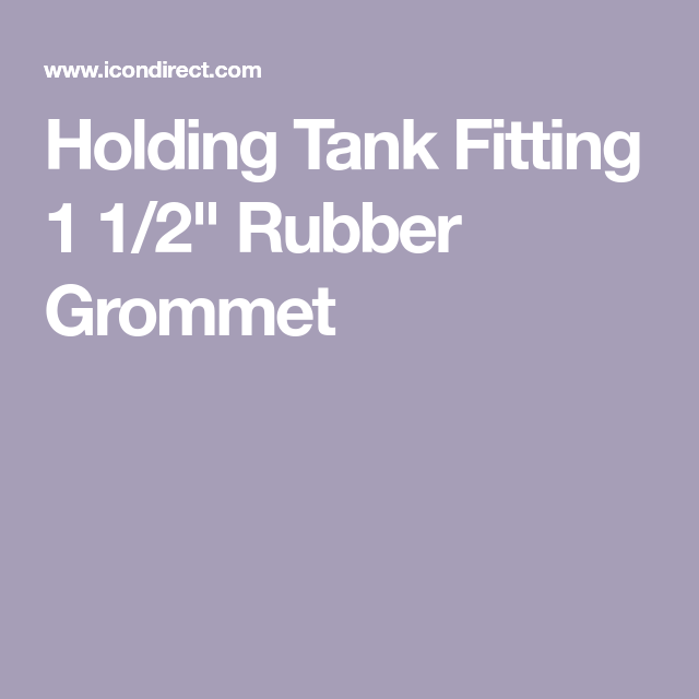 Holding Tank Fitting 1 1 2 Rubber Grommet Rubber Grommets Grommets Fittings