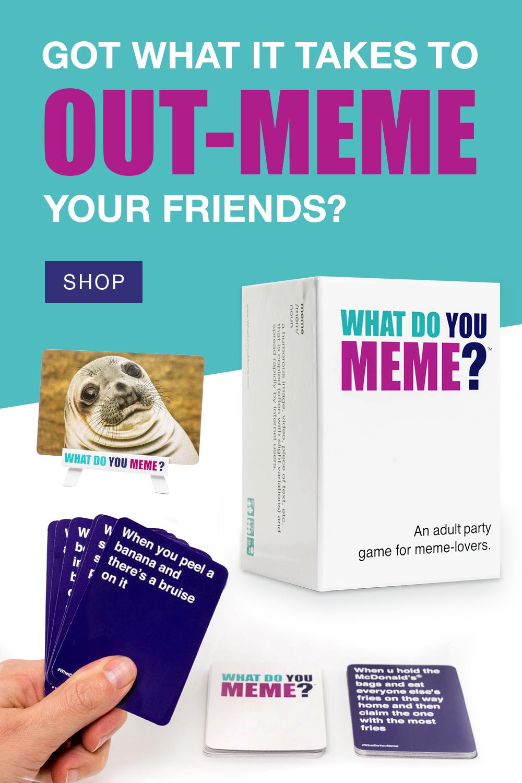 What Do You Meme?™ Core Game What do you meme, You meme