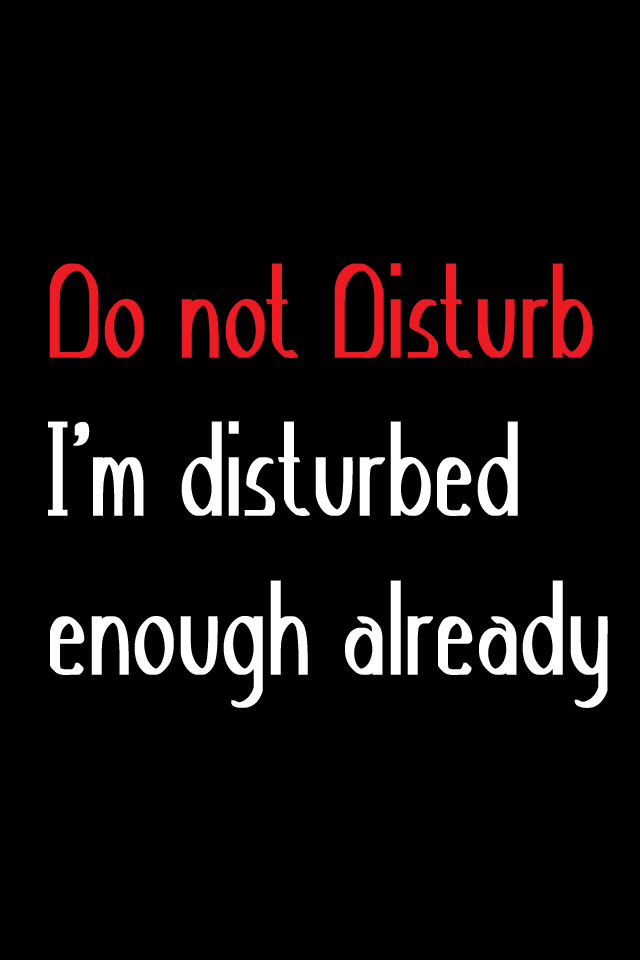 Do Not Disturb Like Seriously ღquotes ღ Quotes Funny Quotes