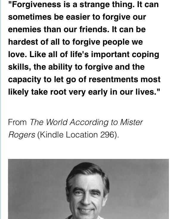 Mr Rogers The Ability To Forgive Forgiveness Mr Rogers Great Quotes