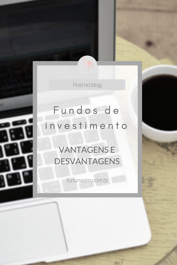 Fundos de investimento : vantagens e desvantagens ...