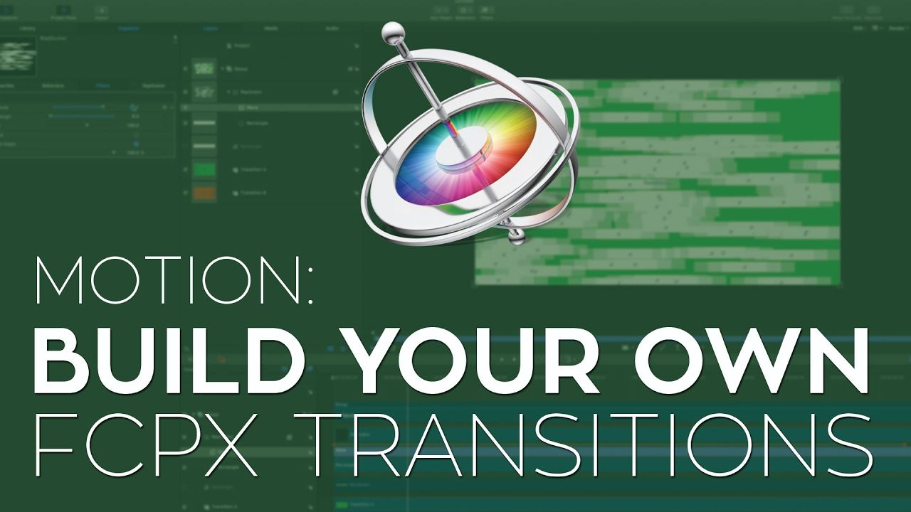How to Build FCPX Transitions in Motion 5 Motion, Motion
