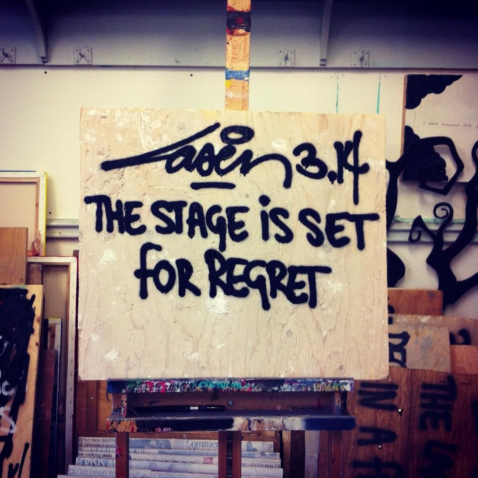 Graffiti art quotes - Laser 3 14 The Stage Is Set For Regret Quote Streetart Graffiti