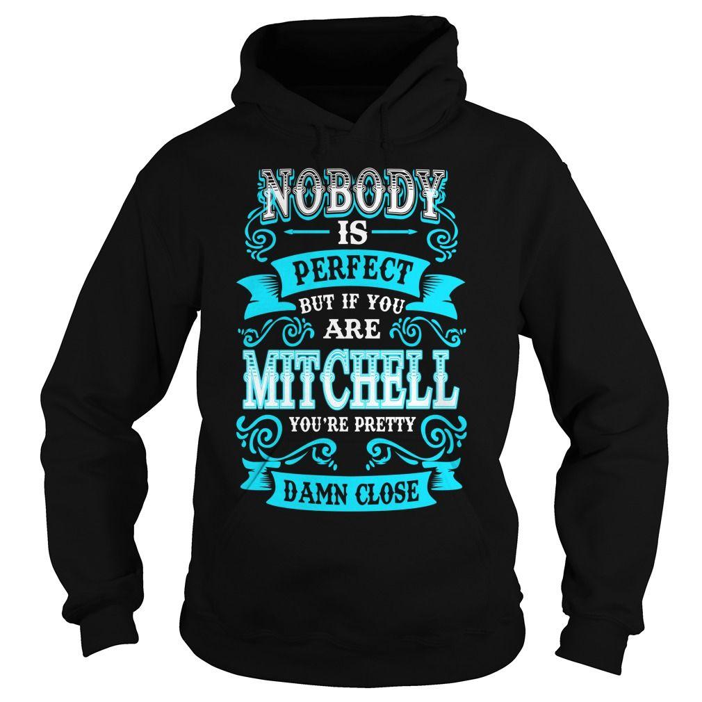 MITCHELL MITCHELLYEAR MITCHELLBIRTHDAY MITCHELLHOODIE MITCHELL NAME MITCHELLHOODIES  TSHIRT FOR YOU