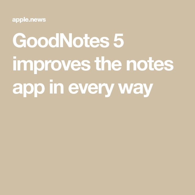 Goodnotes 5 Improves The Notes App In Every Way Goodnotes 5 Notes App How To Use Goodnotes