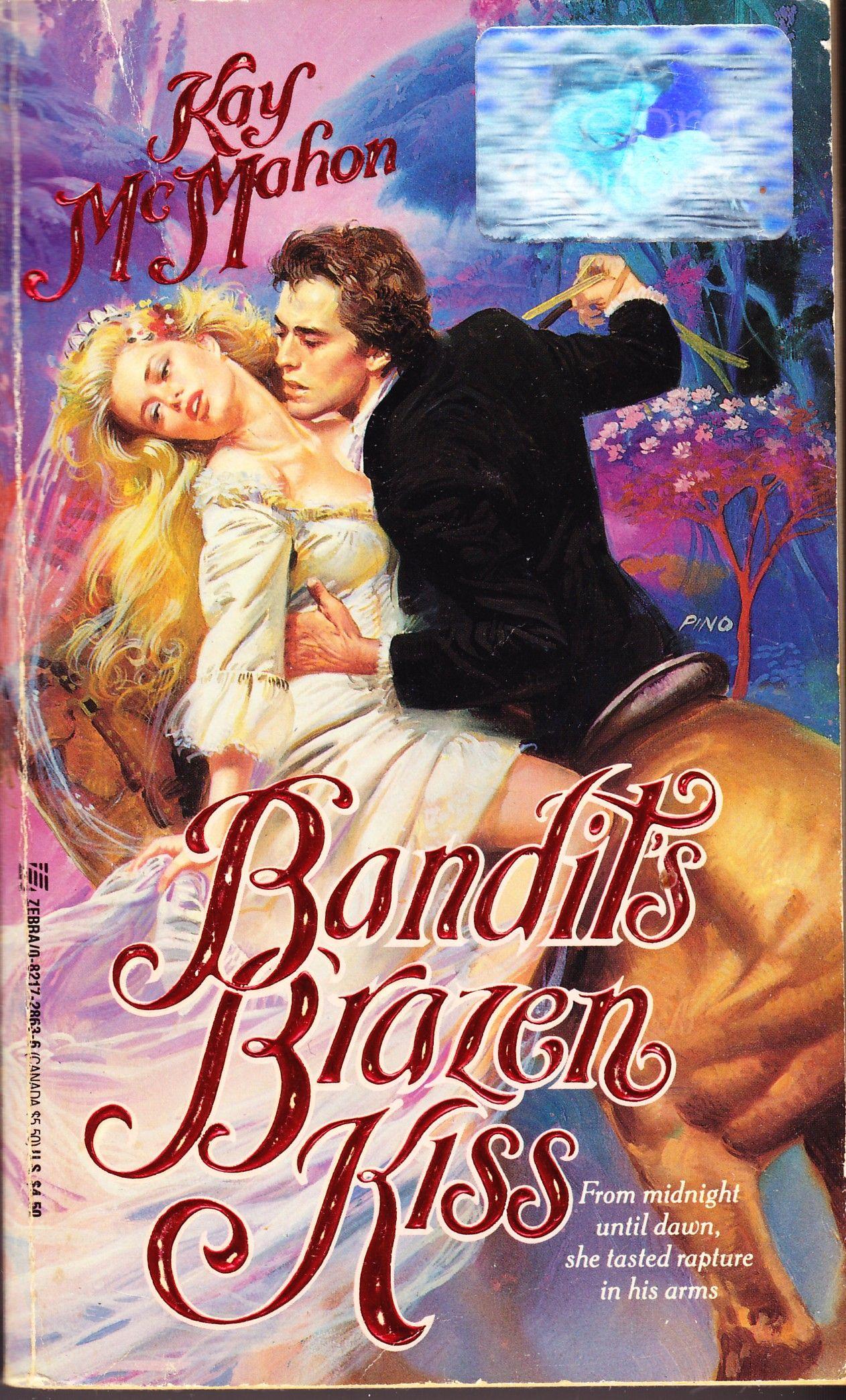 Bandit S Brazen Kiss Kay Mcmahon Romance Novel Covers Romance Covers Art Historical Romance Book Covers