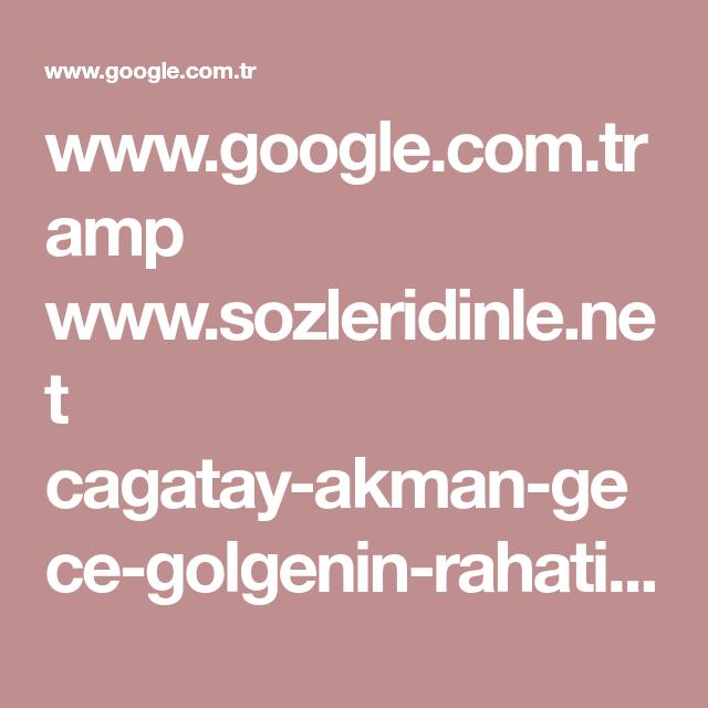 Www Google Com Tr Amp Www Sozleridinle Net Cagatay Akman Gece Golgenin Rahatina Bak Sarki Sozleri Html Amp Sarkilar Gece Tintin