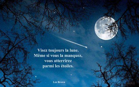 Visez toujours la lune...