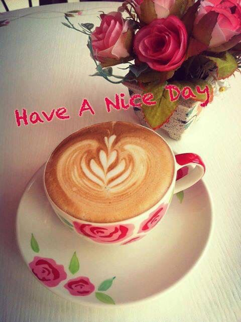 Have A Nice Day Coffee Morning Good Morning Morning Quotes Good Morning Quotes Good Day Coffee Good Morning Quotes Morning Coffee