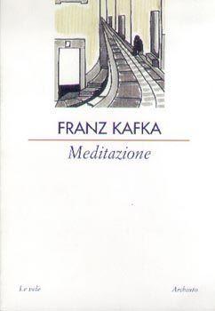 meditazione (contemplazioni), kafka.