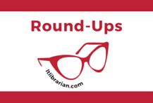 Round Ups | Lunch-Time Librarian | Lists on lists on lists. Round-ups of books of all different themes and occassions