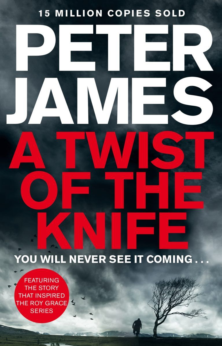 Peter James A Twist Of The Knife Books Book Worth Reading Books To Read