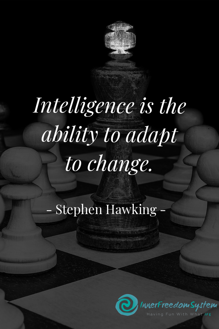 Intelligence Is The Ability To Adapt To Change Stephen Hawking Motivationalquote Quote Motiva In 2020 Work Motivational Quotes Intelligence Quotes Stephen Hawking