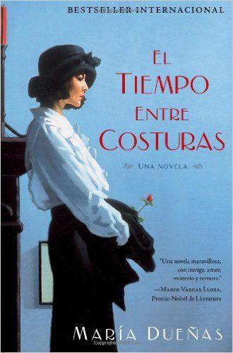 El Tiempo Entre Costuras Buscar Con Google Tiempo Entre Costuras Libros En Espanol Novelas