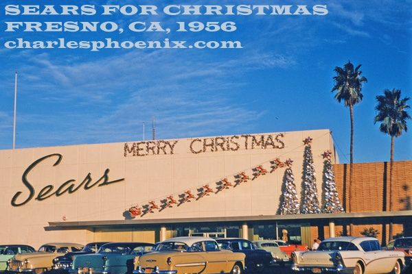 Xmas Sears Fresno Ca 1956 With Images Exterior Signage