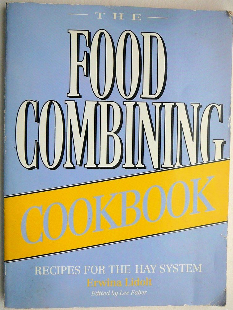 Diet food combining cookbook recipes for the hay system by erwina diet food combining cookbook recipes for the hay system by erwina lidolt forumfinder Image collections