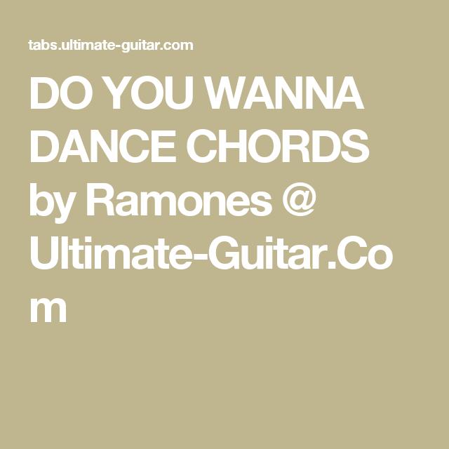 Do You Wanna Dance Chords By Ramones Ultimate Guitar Guitar