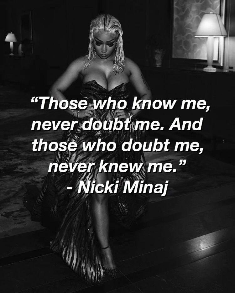 "nicki minaj quotes. ""Those who know me, never doubt me. And ..."