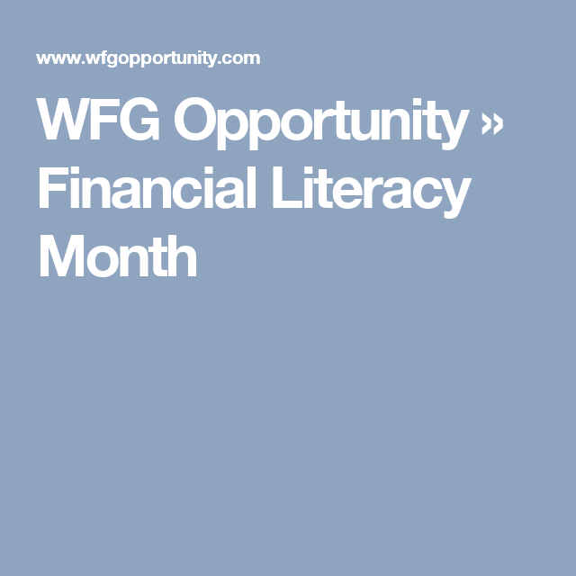Wfg Opportunity Financial Literacy Month Financial Literacy Literacy Financial